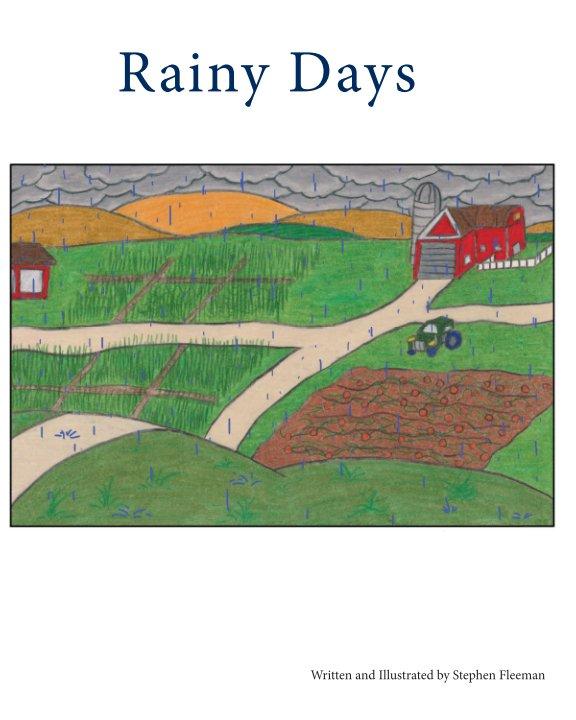 View Rainy Days by Stephen Fleeman