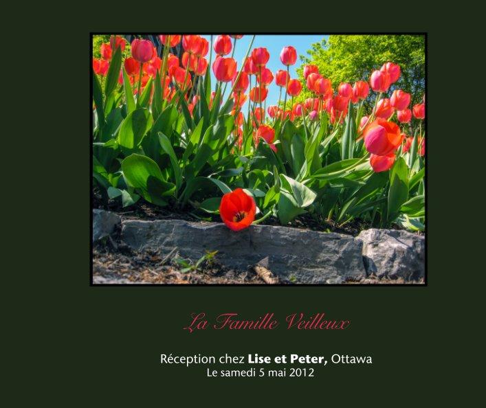 Bekijk La Famille Veilleux op Réception chez Lise et Peter, Ottawa      Le samedi 5 mai 2012