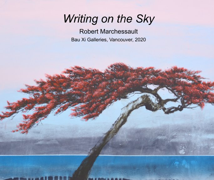 View Writing on the Sky by Robert Marchessault