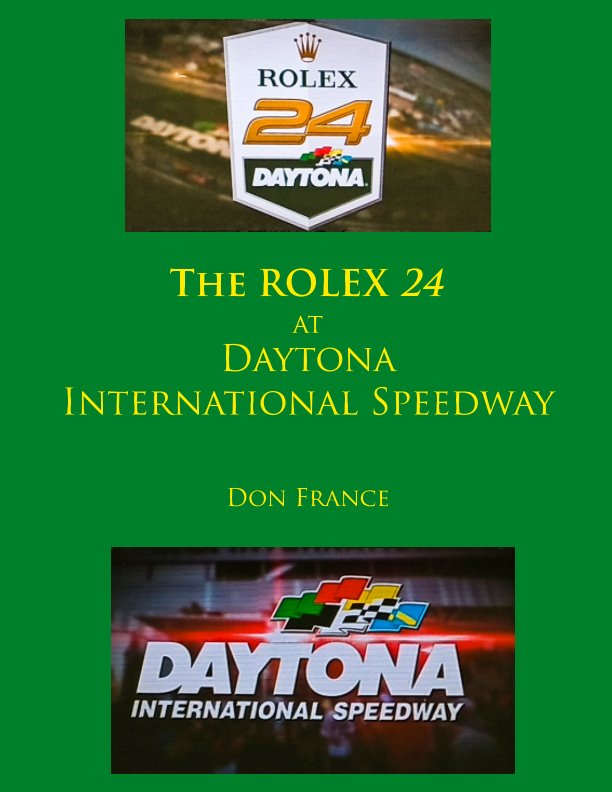 View The ROLEX 24 Hours of Daytona by Don France
