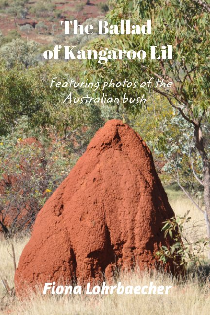 View The Ballad of Kangaroo Lil by Fiona Lohrbaecher