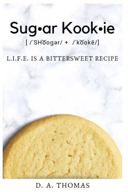 View Sugar Kookie by D. A. THOMAS