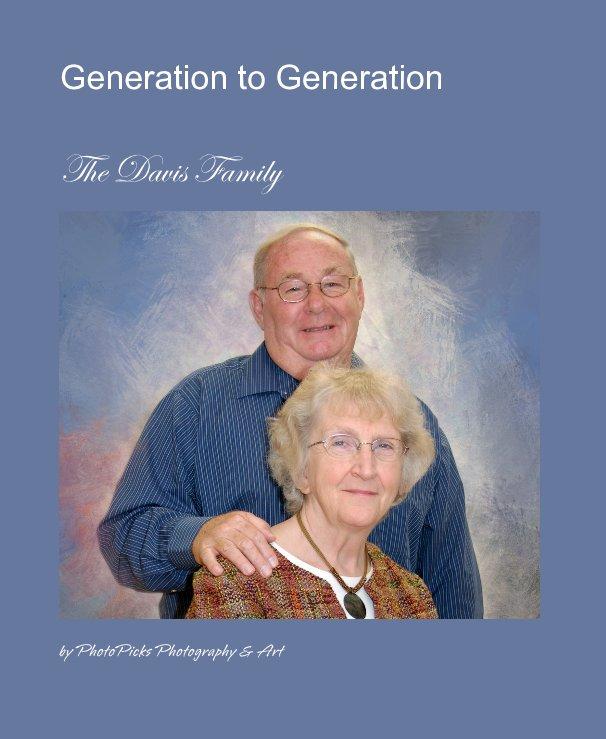 Ver Generation to Generation por PhotoPicks Photography & Art