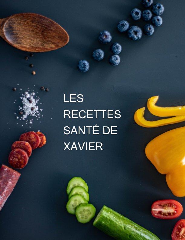 Les recettes santé de Xavier nach Xavier Bernard anzeigen