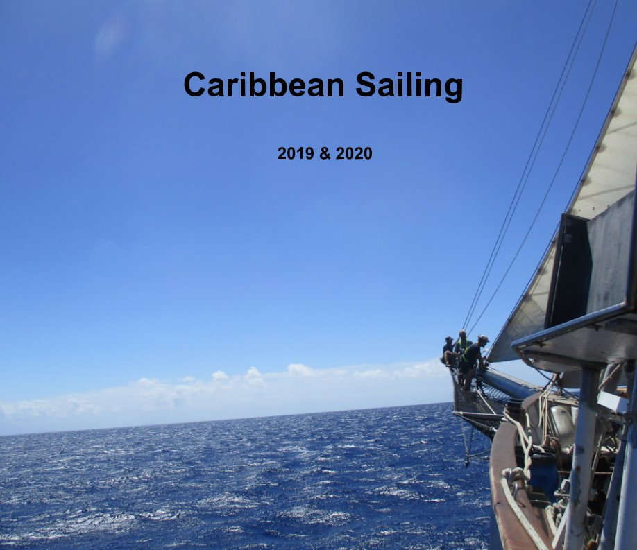 View Caribbean Sailing 2019 and 2020 by Mike Bowden