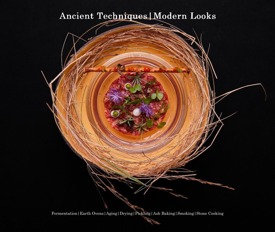 View Ancient Techniques | Modern Looks by Chef Gianfranco Chiarini