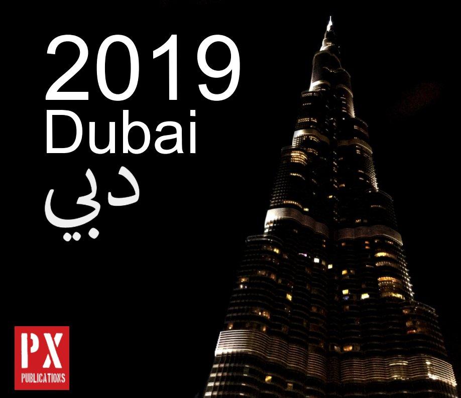 View 2019 Dubai by Paul F. Whitman
