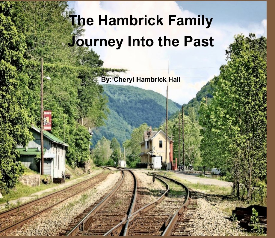View The Hambrick Family Journey Into the Past by Cheryl Hambrick Hall