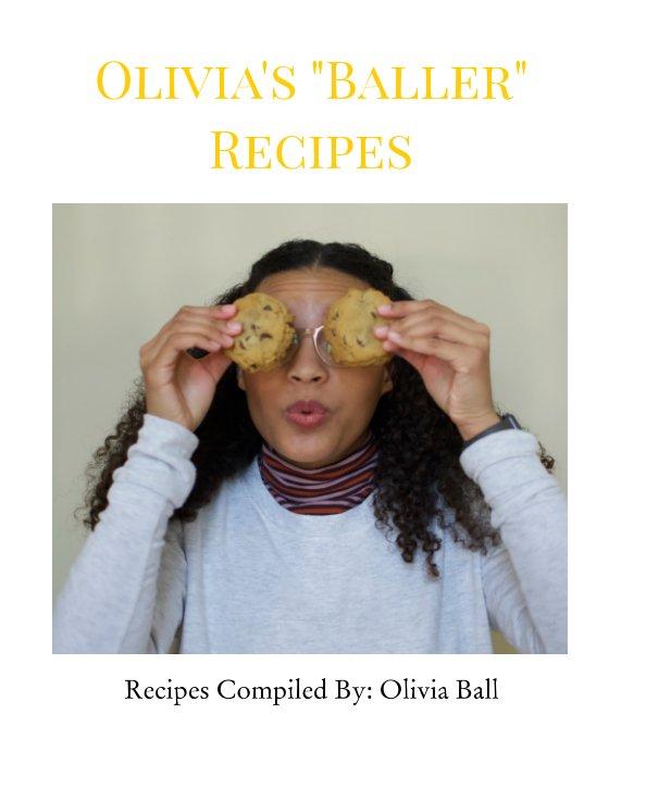 "Olivia's ""Baller"" Recipes nach Olivia Ball anzeigen"