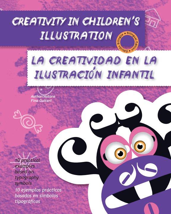 View Creativity in children's Illustration / La creatividad en la ilustración infantil by Fina Guitart