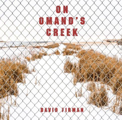 View On Omand's Creek by David Firman