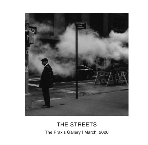 View The Streets by The Praxis Gallery