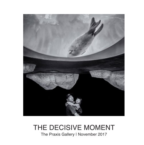 View The Decisive Moment by The Praxis Gallery