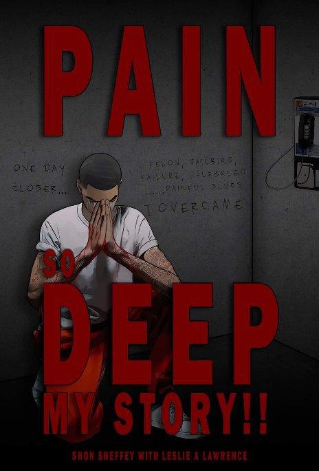 Ver Pain So Deep por Shon Sheffey / Leslie Lawrence