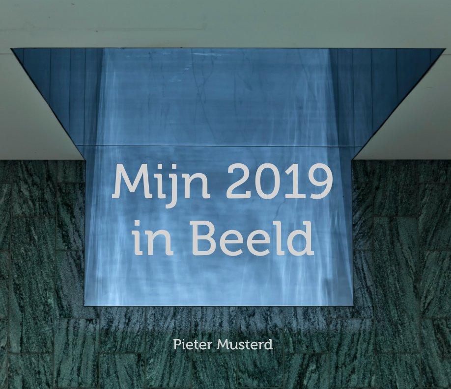 View Mijn 2019 by pieter musterd