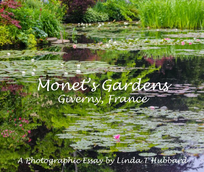 View Monet's Gardens by Linda T. Hubbard