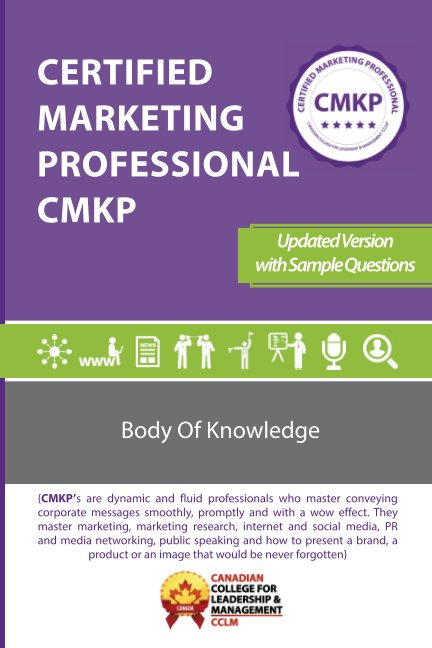 View Certified Marketing Professional CMKP Body of Knowledge by CCLM Canada