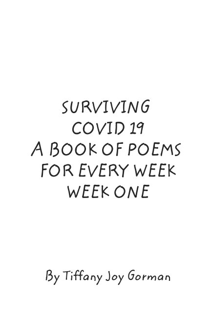 View Surviving COVID 19 by Tiffany Joy Gorman