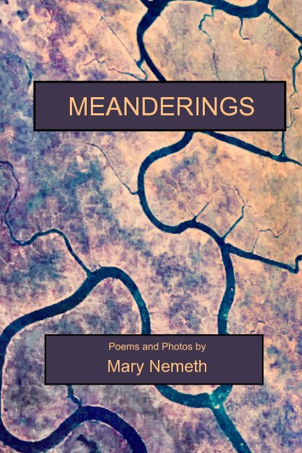 View Meanderings by Mary Nemeth