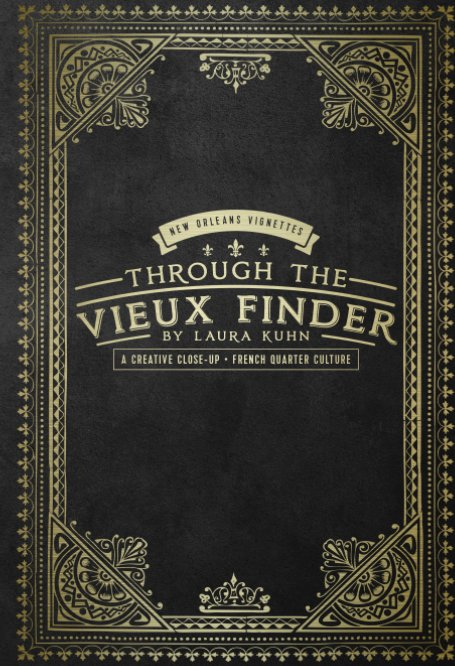 View Through the Vieux Finder by Laura Kuhn