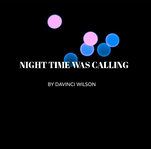 View Night time was calling by Davinci Wilson