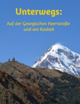 Unterwegs: Auf der Georgischen Heerstraße und am Kasbek