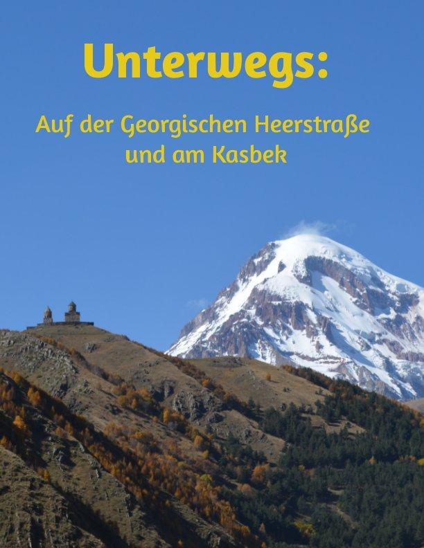 View Unterwegs: Auf der Georgischen Heerstraße und am Kasbek by Sebastian Dzierzon