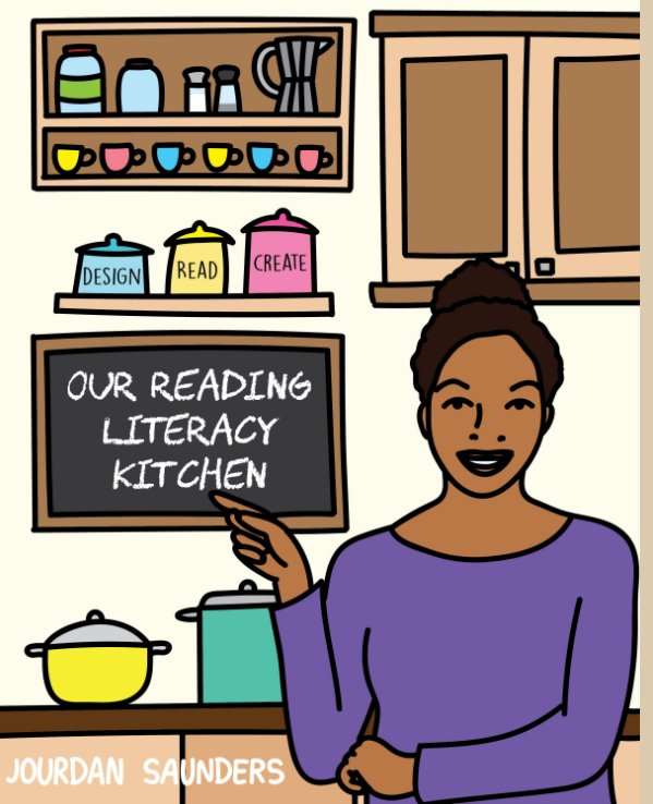 View Our Reading Literacy Kitchen by Jourdan Saunders
