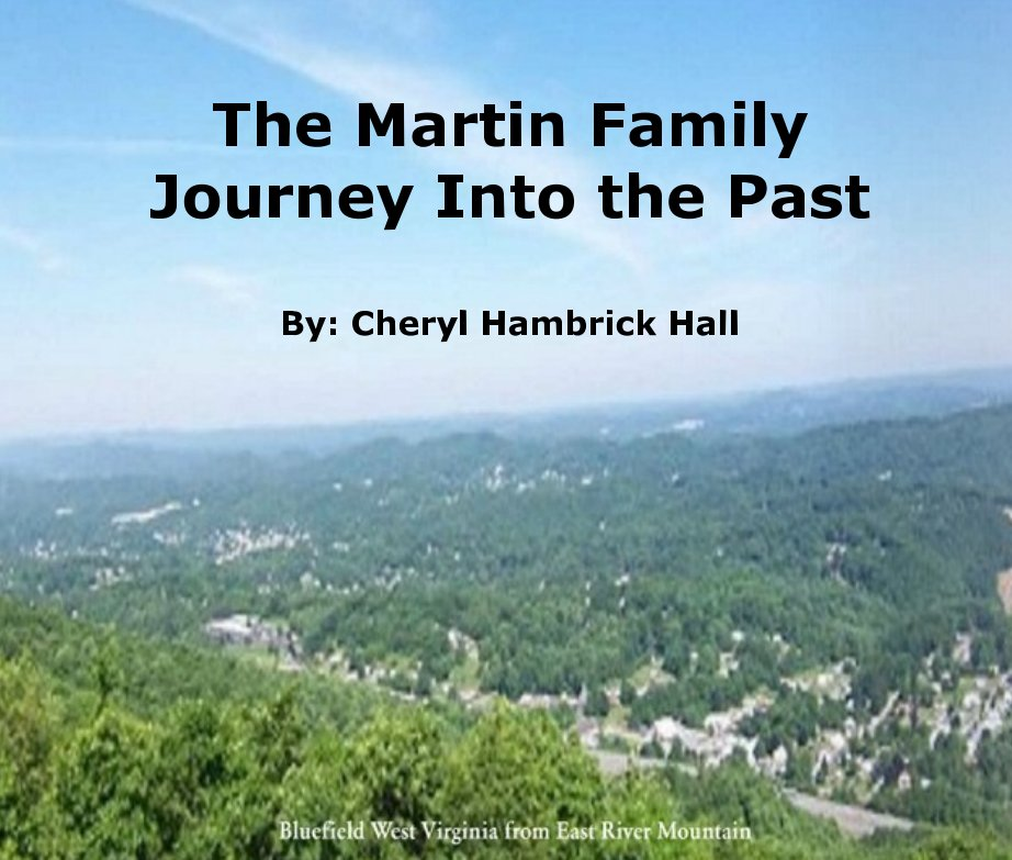 View The Martin Family Journey Into the Past  By: Cheryl Hambrick Hall by Cheryl Hambrick Hall