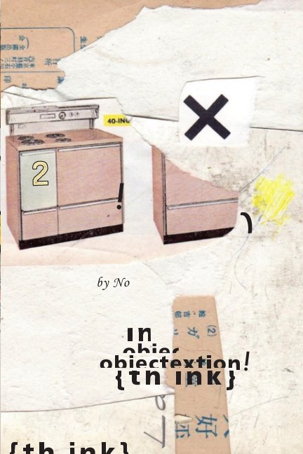 View th ink 2 : objectextion by Aaron Beebe Collage (ABC)