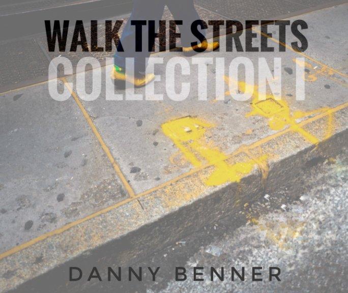 View Walk the streets COLLECTION I by Danny Benner