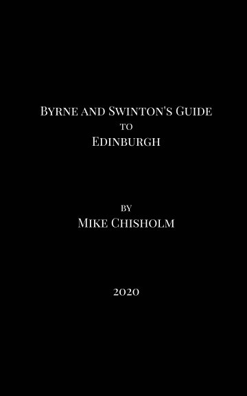 View Byrne and Swinton's Guide to Edinburgh by Mike Chisholm