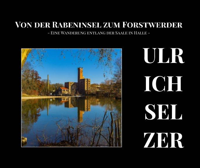 View Von der Rabeninsel zum Forstwerder by Ulrich Selzer