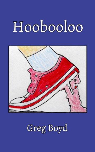 View Hoobooloo by Greg Boyd