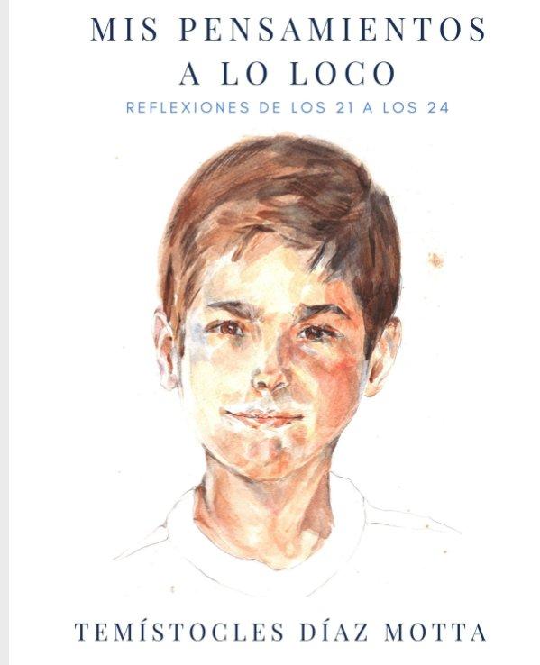 View Mis Pensamientos a Lo Loco by Temistocles Diaz Motta