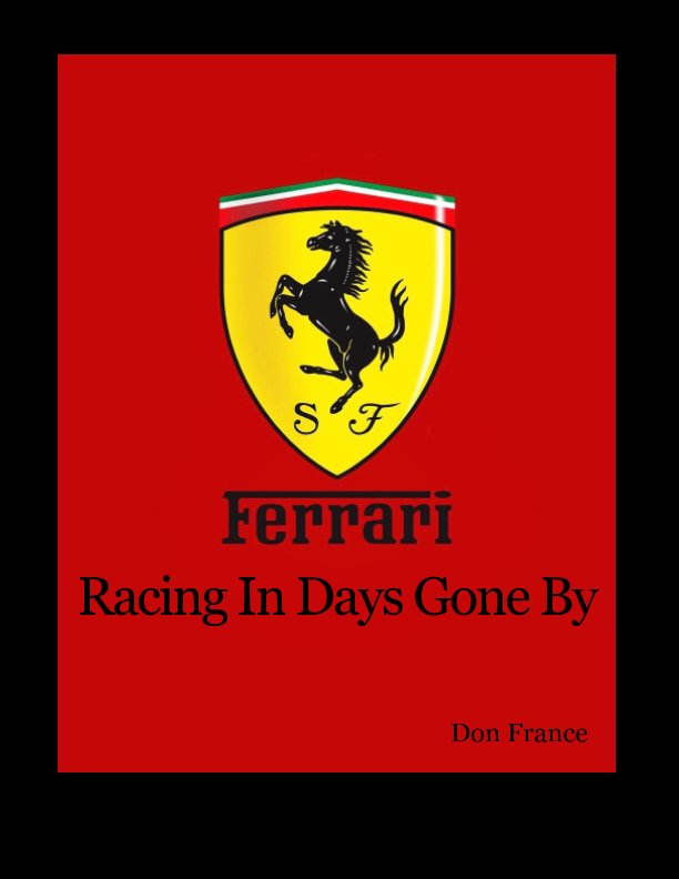 View Ferrari Racing In Days Gone By by Don France