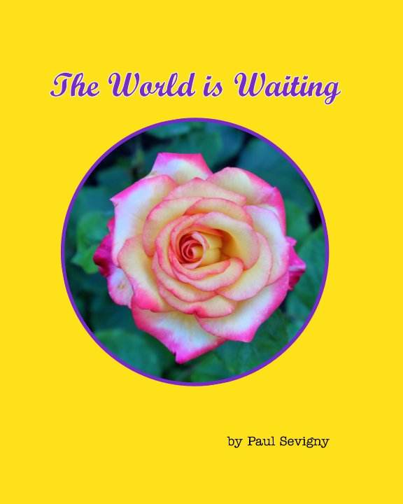 View The World is Waiting by Paul Sevigny