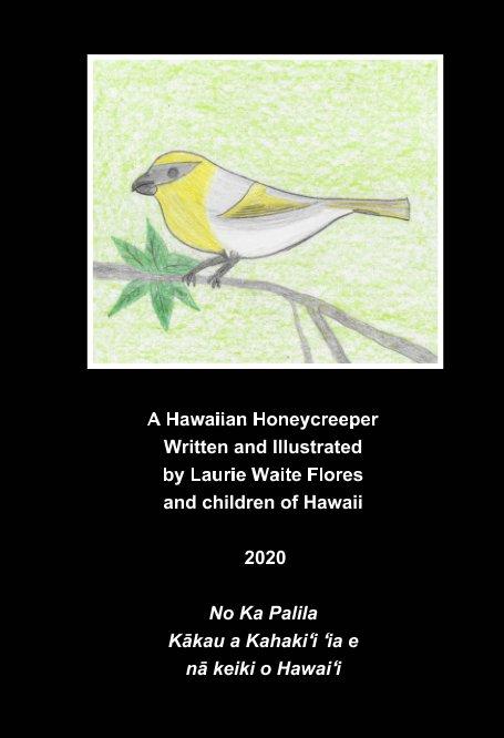 A Hawaiian Honeycreeper - Palila nach Laurie Waite Flores anzeigen
