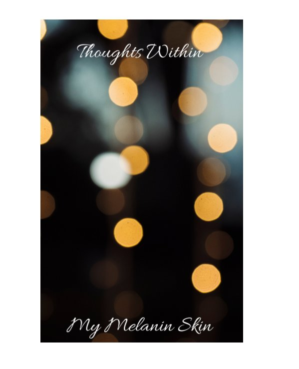 View Thoughts Within My Melanin Skin by Tanisha Ola