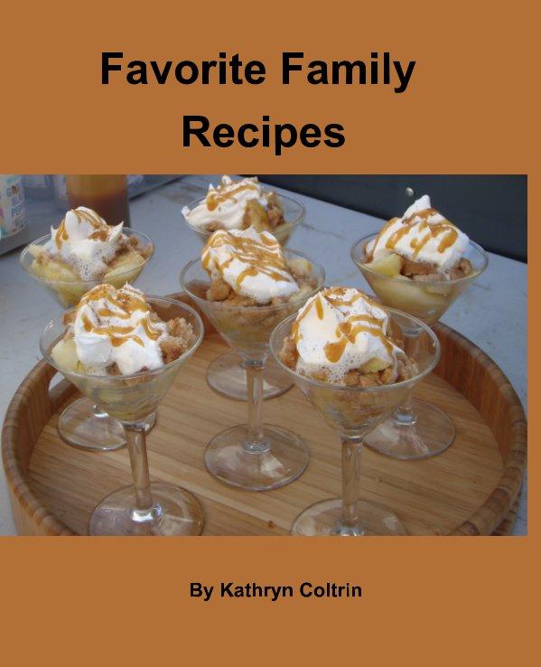 Favorite Family Recipes nach Kathryn Coltrin anzeigen