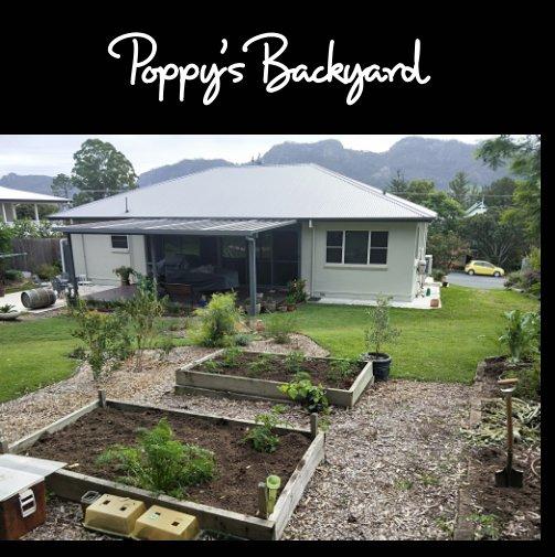 View Poppy's Backyard by Michael King