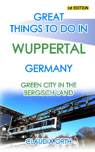 View Great things to do in WUPPERTAL Germany by Claudia Orth