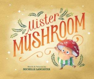 Mister Mushroom (Paperback) book cover