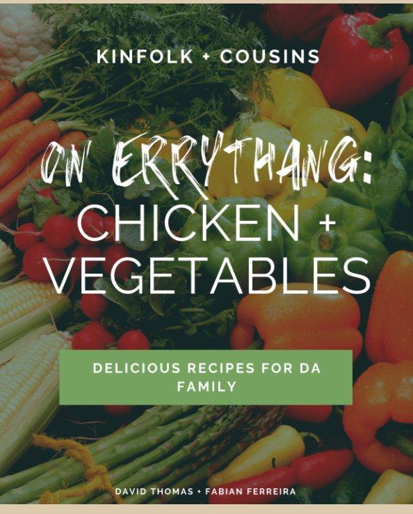 On Errythang : Chicken + Vegetables nach David Thomas, Fabian Ferreira anzeigen