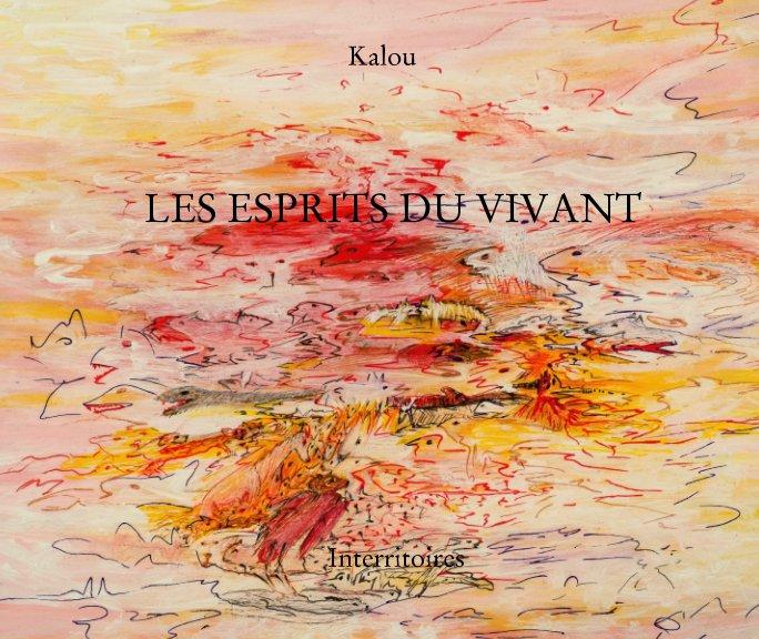 Esprits du vivant nach Martine Potvin, Michel Guinle anzeigen