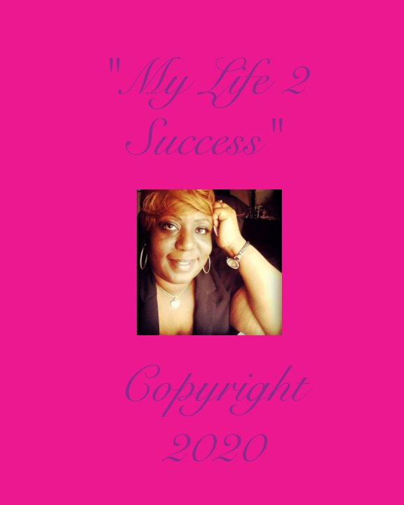 View My Life 2 Success by Unity Dunlap