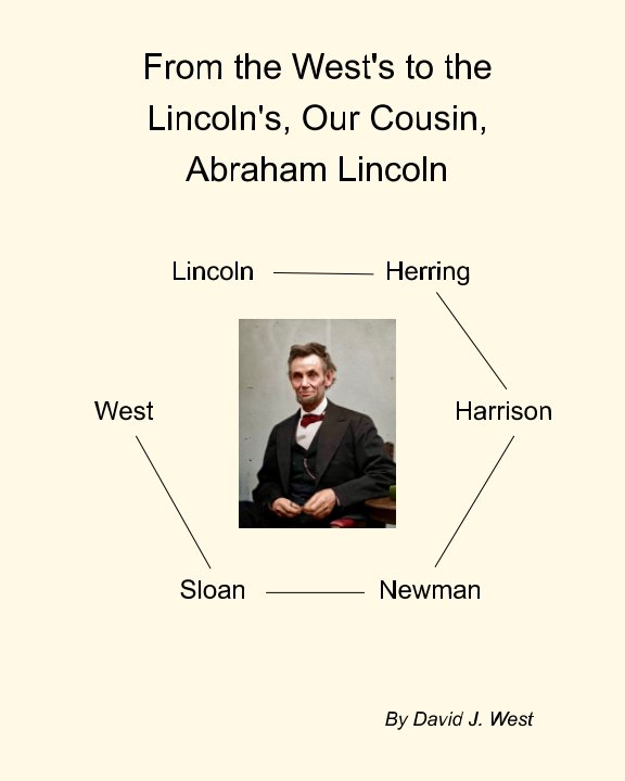 View From the West's to the Lincoln's, Our Cousin, Abraham Lincoln by David J West