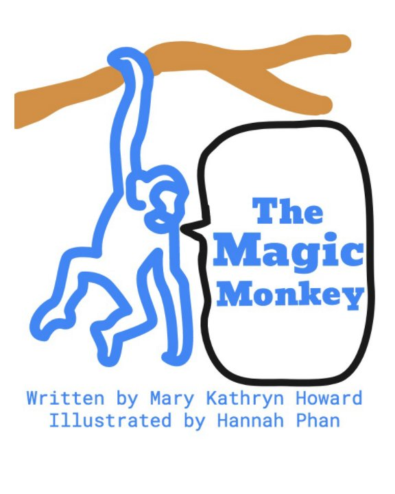 View The Magic Monkey by Mary Kathryn and Hannah