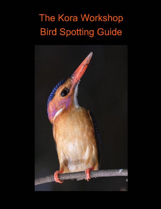 View The Kora Workshop - Bird Spotters Guide by Trevor Pollard