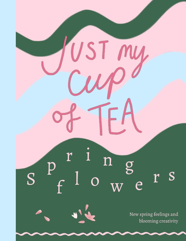 View Spring Flowers Just My Cup Of Tea by JustMyCupOfTea